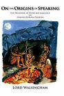 On the Origins of Speaking: The Discovery of Stone Age Language or Ishkama Ishkara Pheikara by Lord Walsingham (Hardback, 2001)