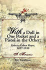 With a Doll in One Pocket and a Pistol in the Other: Rebecca Cohen Mayer, 1837-1930 a Memoir by Kay Goldman (Paperback / softback, 2010)