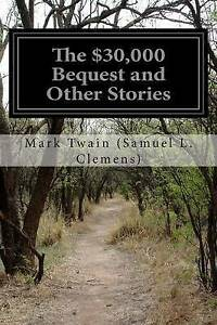 NEW-The-30-000-Bequest-and-Other-Stories-by-Mark-Twain-Samuel-L-Clemens