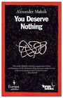 You Deserve Nothing by Alexander Maksik (Paperback)