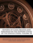 Reports of Cases Argued and Adjudged in the Supreme Court of the United States,