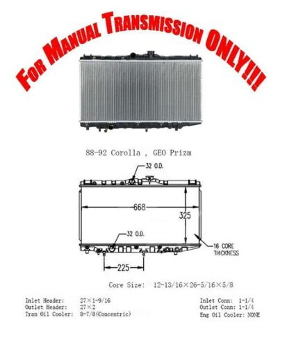 PRIZM /& COROLLA 88-92 Brand New Radiator with Manual Transmission ONLY!!!
