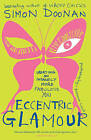 Eccentric Glamour: Creating an Insanely More Fabulous You by Simon Doonan (Paperback, 2009)