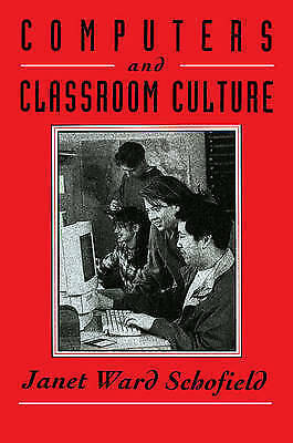 Computers and Classroom Culture by Schofield, Janet Ward