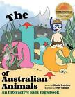 The ABC's of Australian Animals: An Interactive Kids Yoga Book by Giselle Shardlow (Paperback / softback, 2013)