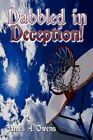 Dabbled in Deception 9781424173440 by James A. Owens Paperback