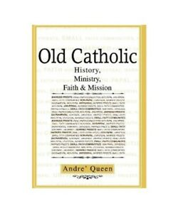Scr-Bishop-Andre-J-Queen-034-Old-Catholic-History-Ministry-Faith-amp-Mission-034