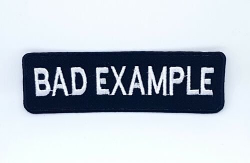 Bad Example Black /& White Motorcycle MC Club Iron Sew on Embroidered patch #966