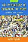 The Psychology of Behaviour at Work: The Individual in the Organization by Adrian F. Furnham (Paperback, 2005)