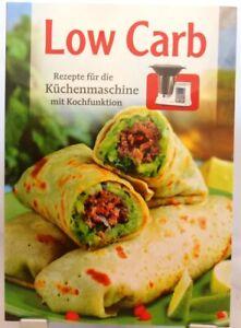 Low Carb + Tolles Kochbuch + Kochen mit der Küchenmaschine + Leckere ...
