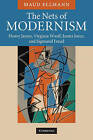The Nets of Modernism: Henry James, Virginia Woolf, James Joyce, and Sigmund Freud by Maud Ellmann (Paperback, 2010)