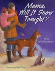 Mama, Will It Snow Tonight? by Nancy White Carlstrom (Hardback, 2009)