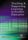 Teaching and Supporting Learning in Further Education: Meeting the FENTO Standards by Susan Wallace (Paperback, 2001)