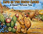 Life in the Slow Lane: A Desert Tortoise Tale by Conrad J Storad (Hardback, 2005)