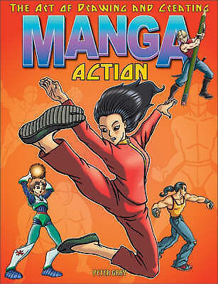 1 of 1 - The Art of Drawing and Creating Manga Action, Gray, Peter, New Book