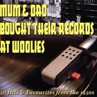 Various Artists - Mum & Dad Bought Their Records at Woolies Ean0827565028825