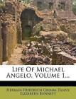 Life of Michael Angelo, Volume 1... by Herman Friedrich Grimm (Paperback / softback, 2012)