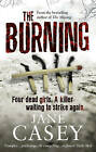 The Burning: (Maeve Kerrigan 1) by Jane Casey (Paperback, 2010)