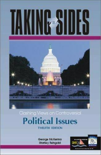 Taking Sides: Clashing Views on Controversial Political Issues by McKenna, Georg