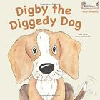 Digby the Diggedy Dog by Sally Bates (Paperback, 2015)