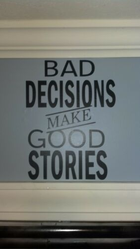 """/""""Bad Decisions make Good Stories/"""" Sticker funny humor drink beer Decal wall USMC"""