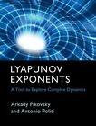 Lyapunov Exponents: A Tool to Explore Complex Dynamics by Arkady Pikovsky, Antonio Politi (Hardback, 2016)