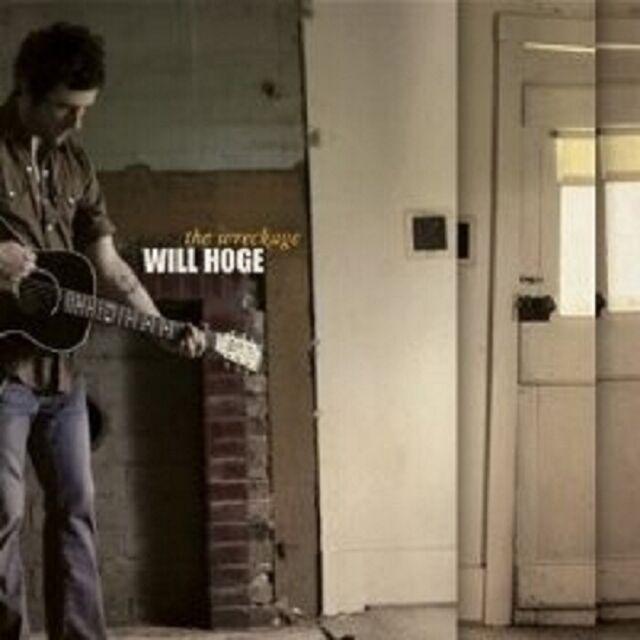 "WILL HOGE ""THE WRECKAGE"" CD 12 TRACKS NEW"