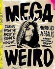 Mega Weird: Stories from the Anxiety-Ridden Mind of Nicholas Megalis by Nicholas Megalis (Paperback, 2015)
