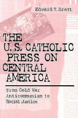 The U.S. Catholic Press on Central America: From Cold War Anticommunism to Socia