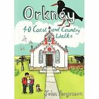 Orkney: 40 Coast and Country Walks by John Fergusson (Paperback, 2016)
