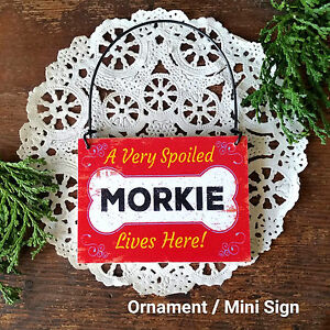 Wood-Dog-Ornament-Mini-Sign-A-SPOILED-MORKIE-Lives-Here-Gift-USA-New-All-Breed