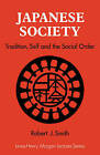 Japanese Society: Tradition, Self, and the Social Order by Robert J. Smith (Paperback, 1985)