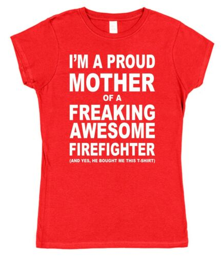 Proud Mother Freaking Awesome Firefighter Son Ladies T-Shirt Funny Mum Day Gift
