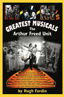 M-G-M's Greatest Musicals: The Arthur Freed Unit by Hugh Fordin (Paperback, 1996)