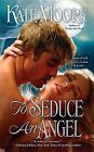 To Seduce an Angel by Kate Moore (Paperback / softback)