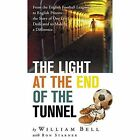 The Light at the End of the Tunnel by William Bell (Hardback, 2014)