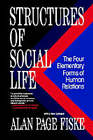 Structures of Social Life: The Four Elementary Forms of Human Relations by Alan Page Fiske (Paperback, 1991)