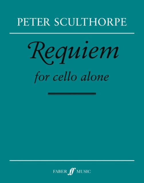 Requiem for cello alone 0571506216 Cello Music Faber Music
