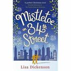 Mistletoe on 34th Street by Lisa Dickenson (Paperback, 2016)
