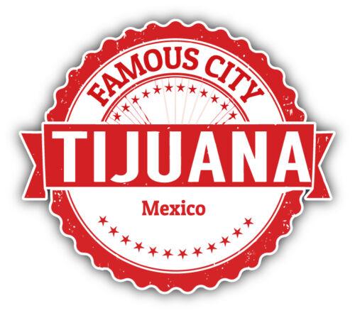 "Tijuana City Mexico Grunge Travel Stamp Car Bumper Sticker Decal 5/"" x 4/"""