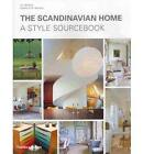 The Scandinavian Home: A Style Sourcebook by Heather Smith MacIsaac, Lars Bolander (Hardback, 2010)