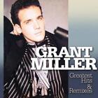 Greatest Hits & Remixes von Grant Miller (2015)