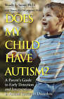 Does My Child Have Autism?: A Parent's Guide to Early Detection and Intervention in Autism Spectrum Disorders by Wendy L. Stone, Theresa Foy DiGeronimo (Paperback, 2006)