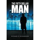 The Fifty Dollar Man: A Tony Langel Mystery Series by Richard E Richardson (Paperback / softback, 2014)