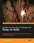 Building Dynamic Web 2.0 Websites with Ruby on Rails by A. P. Rajshekhar (Paperback, 2008)