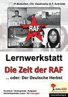 """Lernwerkstatt """"Die Zeit der RAF"""" von Christiane Awakowicz und Peter Botschen (2013, Taschenbuch)"""