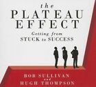 The Plateau Effect: Getting from Stuck to Success by Hugh Thompson, Bob Sullivan (CD-Audio, 2014)