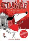 Claude 01 in the City von Alex T. Smith (2011, Taschenbuch)