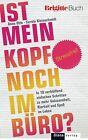 Ist mein Kopf noch im Büro? von Anne Otto und Carola Kleinschmidt (2013, Taschenbuch)