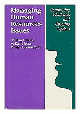 Managing Human Resources Issues : Confronting Challenges and Choosing Options